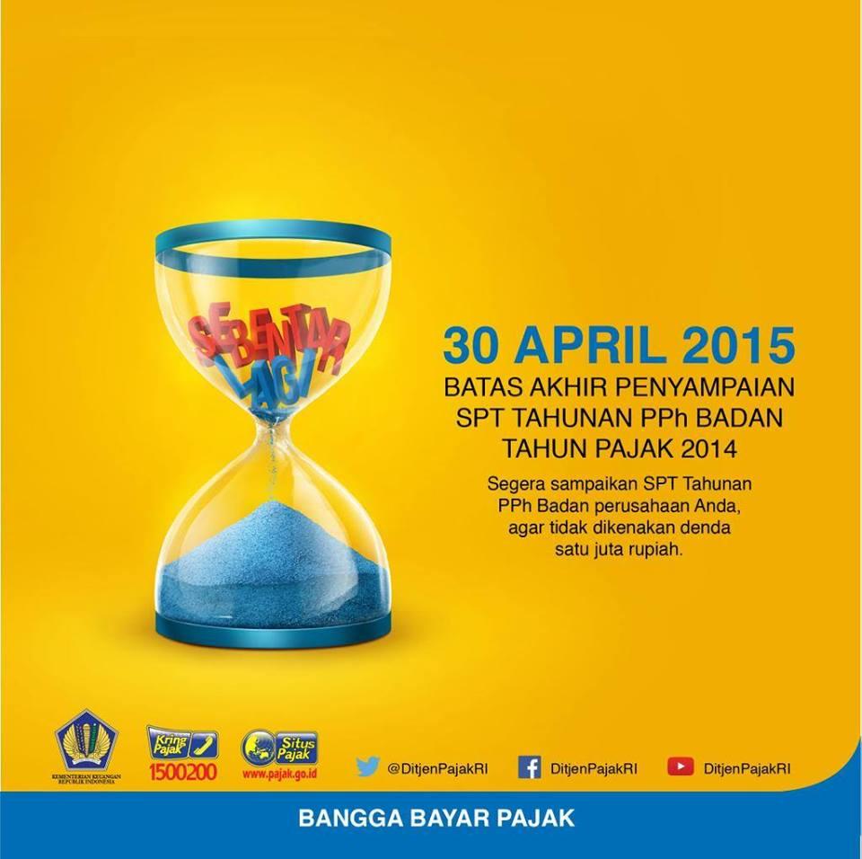 30 April Batas Akhir Penyampaian Spt Tahunan Pph Badan Tahun Pajak 2014 Padang Today