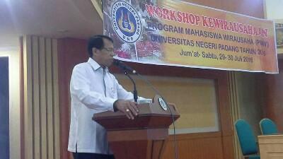 Workshop Kewirausahaan UNP, Ganefri Dorong Jiwa Enterpreneurship Mahasiswa